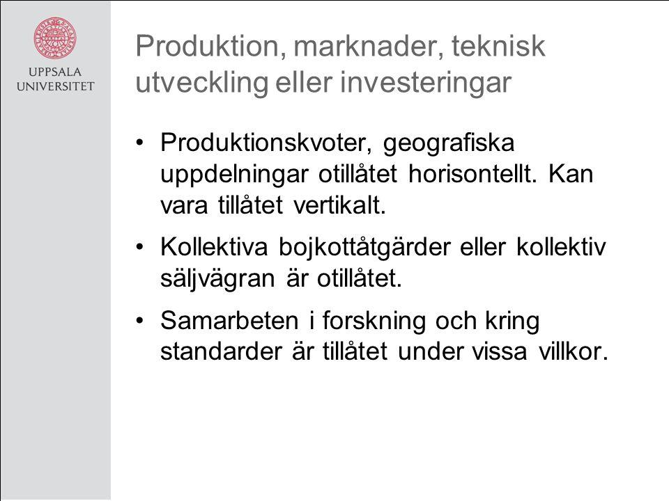 Produktion, marknader, teknisk utveckling eller investeringar Produktionskvoter, geografiska uppdelningar otillåtet horisontellt.