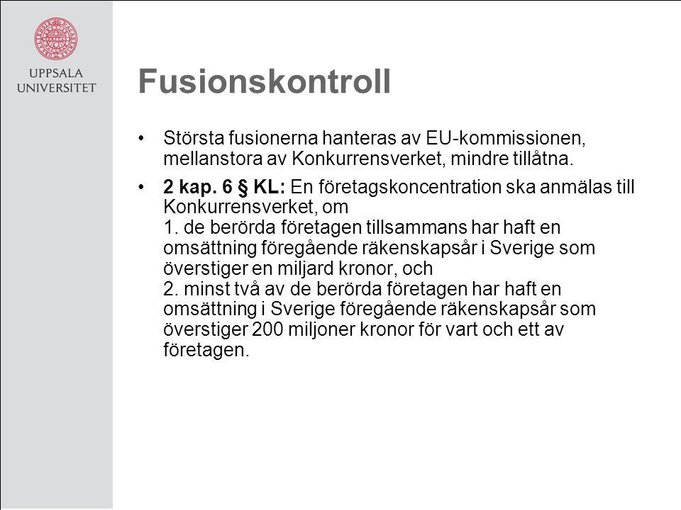 Fusionskontroll Största fusionerna hanteras av EU-kommissionen, mellanstora av Konkurrensverket, mindre tillåtna.
