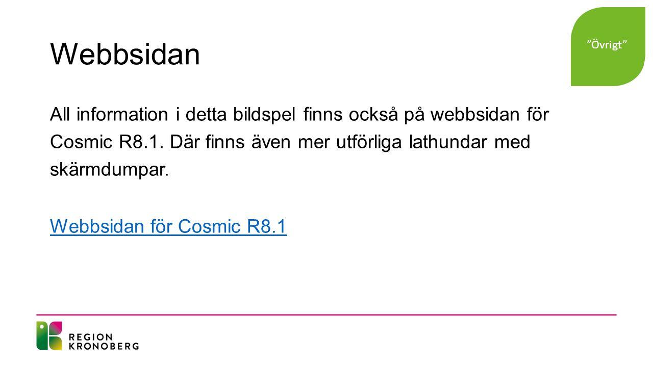 Webbsidan All information i detta bildspel finns också på webbsidan för Cosmic R8.1.
