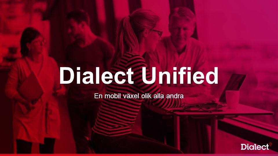 Dialect Unified En mobil växel olik alla andra