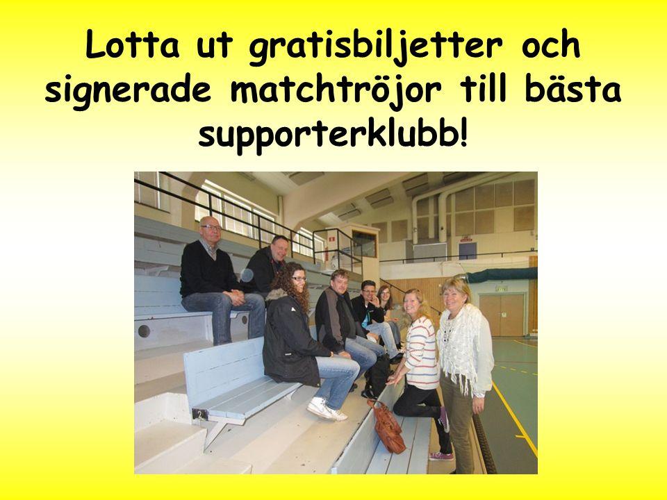 Lotta ut gratisbiljetter och signerade matchtröjor till bästa supporterklubb!