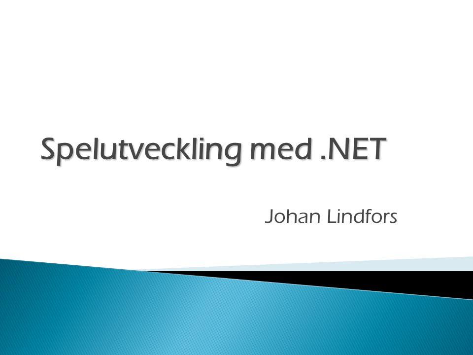 Spelutveckling med.NET Johan Lindfors