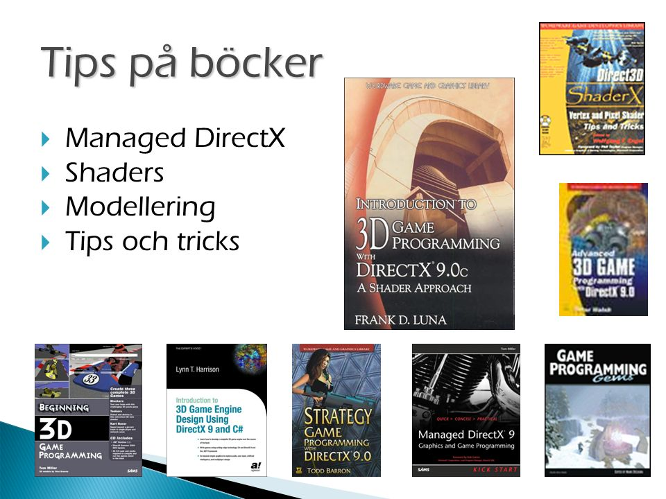 Tips på böcker  Managed DirectX  Shaders  Modellering  Tips och tricks