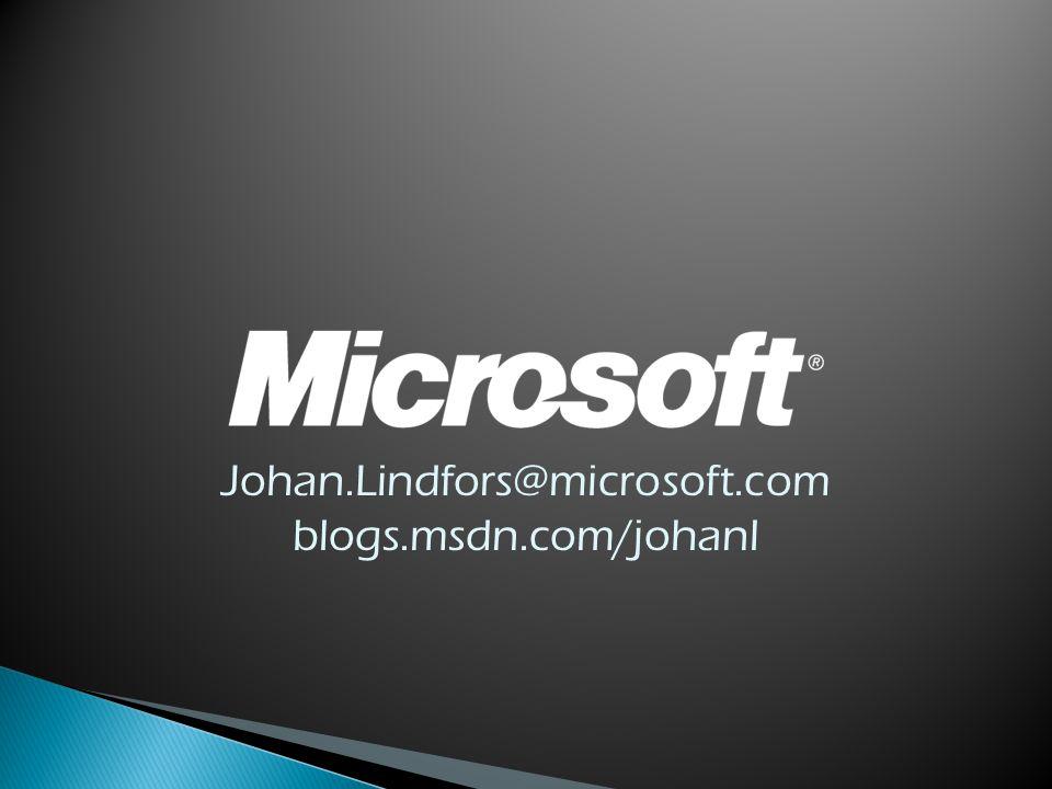 Johan.Lindfors@microsoft.com blogs.msdn.com/johanl