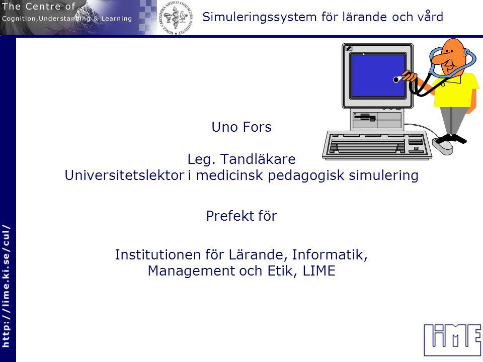 Simuleringssystem för lärande och vård Uno Fors Leg.