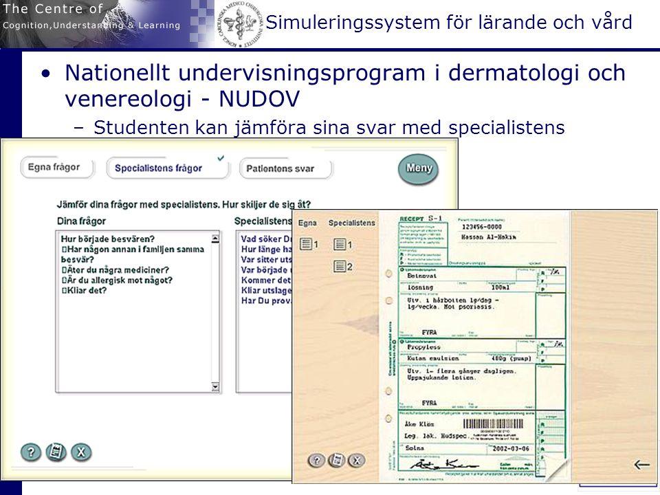 Simuleringssystem för lärande och vård Nationellt undervisningsprogram i dermatologi och venereologi - NUDOV –Studenten kan jämföra sina svar med specialistens