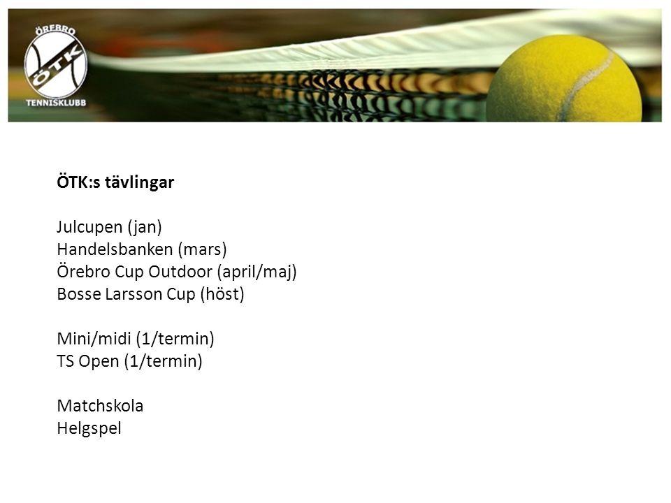 ÖTK:s tävlingar Julcupen (jan) Handelsbanken (mars) Örebro Cup Outdoor (april/maj) Bosse Larsson Cup (höst) Mini/midi (1/termin) TS Open (1/termin) Ma