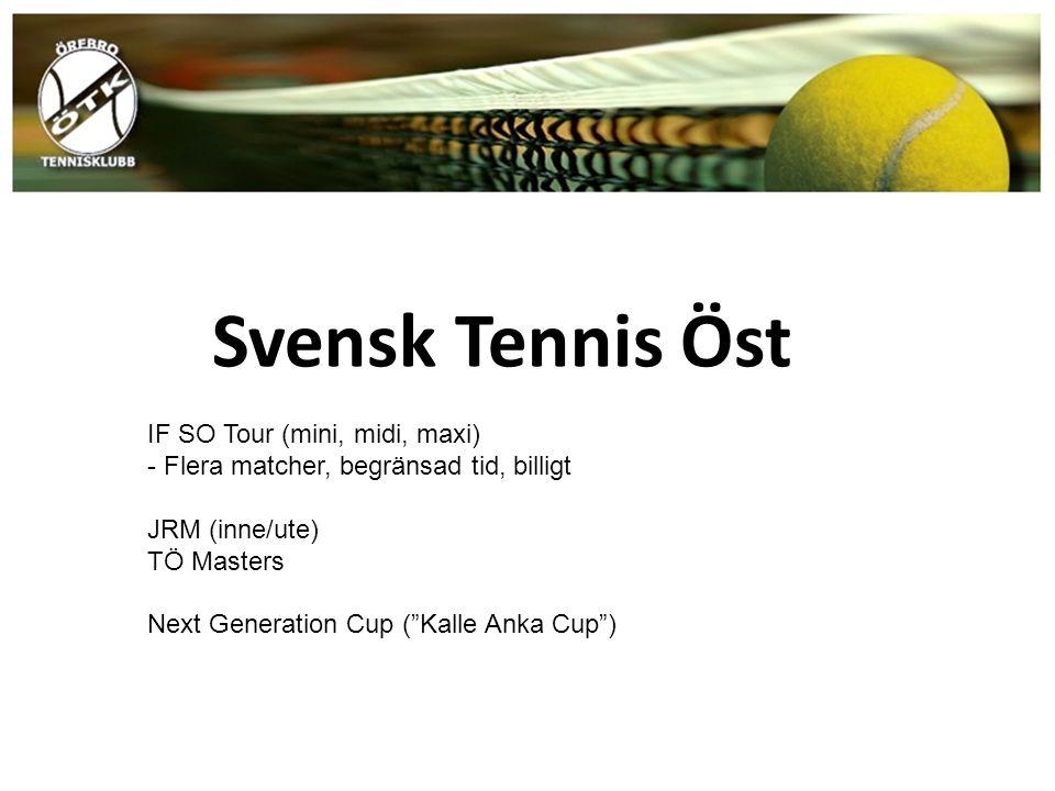 "Svensk Tennis Öst IF SO Tour (mini, midi, maxi) - Flera matcher, begränsad tid, billigt JRM (inne/ute) TÖ Masters Next Generation Cup (""Kalle Anka Cup"