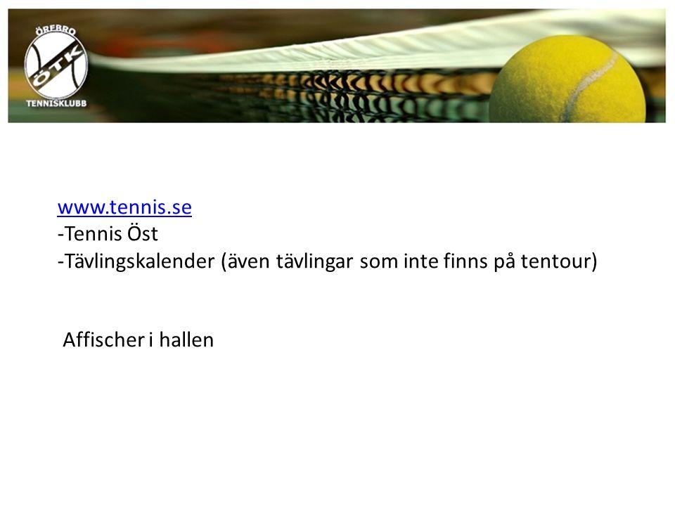 www.tennis.se -Tennis Öst -Tävlingskalender (även tävlingar som inte finns på tentour) Affischer i hallen