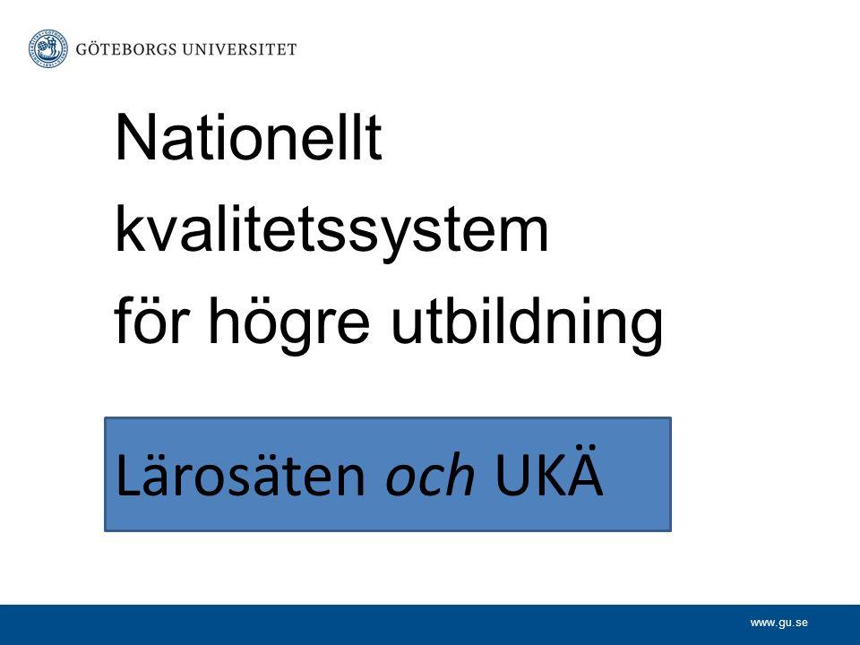 www.gu.se Idag LärosätenaUKÄ Utvecklar och bedriver Utvärderar utbildning utbildning (Utvärderar utbildning) Problem: Knappa resurser Utvärdering mot vad.