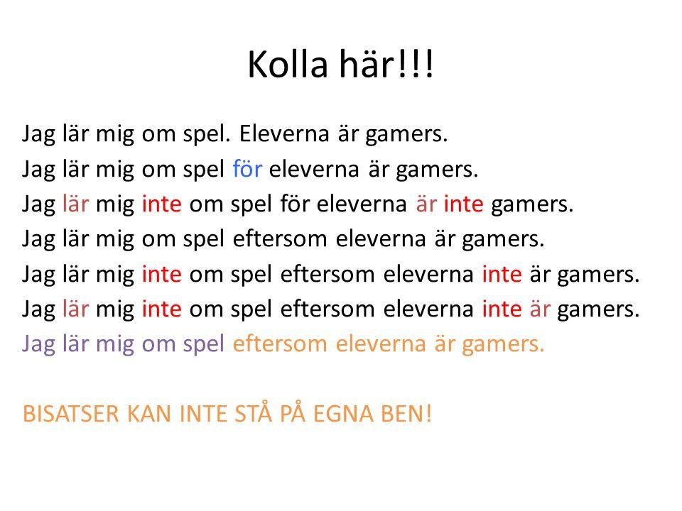 Kolla här!!! Jag lär mig om spel. Eleverna är gamers. Jag lär mig om spel för eleverna är gamers. Jag lär mig inte om spel för eleverna är inte gamers