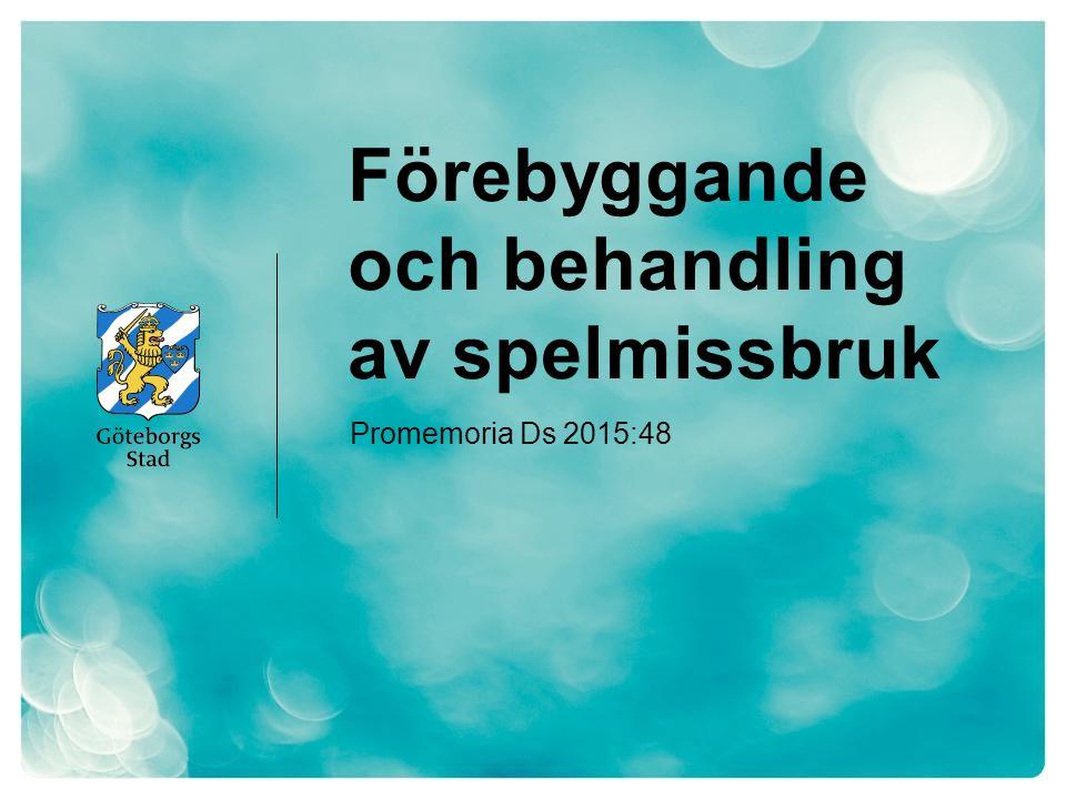 Förebyggande och behandling av spelmissbruk Promemoria Ds 2015:48