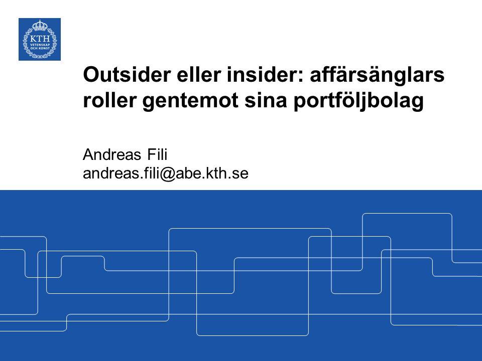 Outsider eller insider: affärsänglars roller gentemot sina portföljbolag Andreas Fili andreas.fili@abe.kth.se