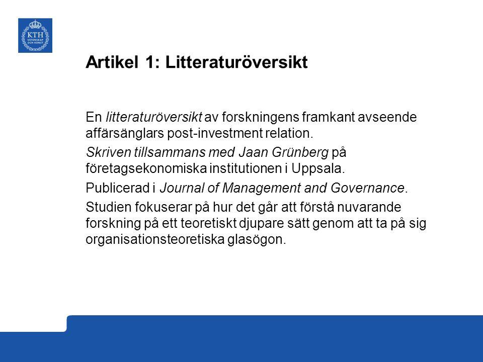 Artikel 1: Litteraturöversikt En litteraturöversikt av forskningens framkant avseende affärsänglars post-investment relation.