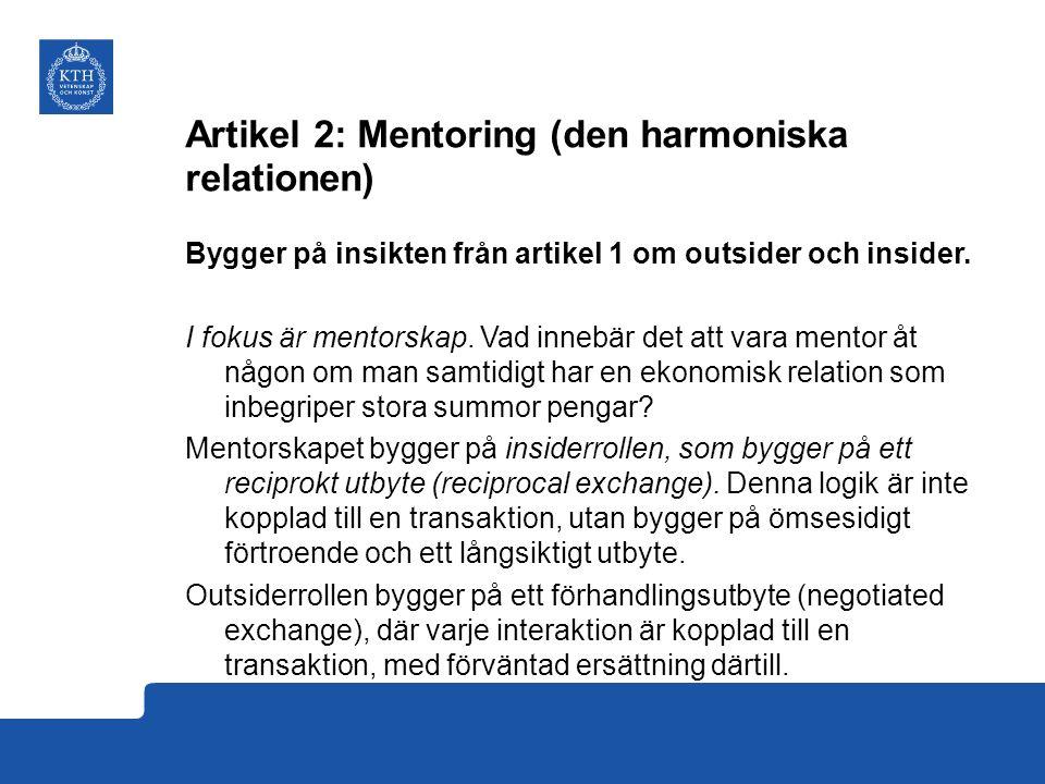 Artikel 2: Mentoring (den harmoniska relationen) Bygger på insikten från artikel 1 om outsider och insider.