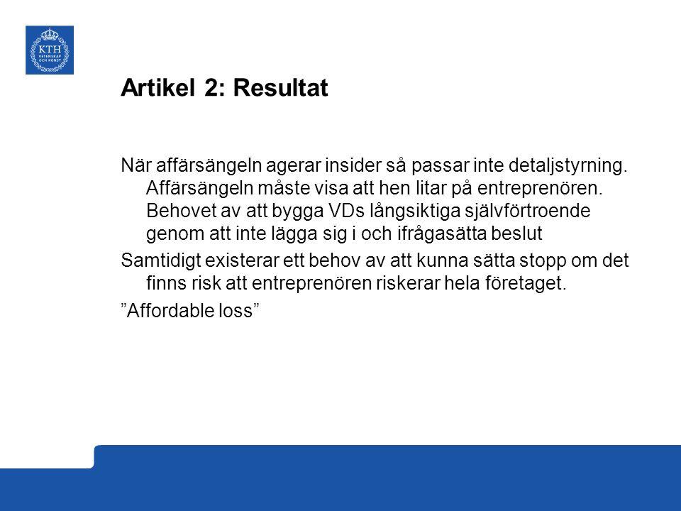 Artikel 2: Resultat När affärsängeln agerar insider så passar inte detaljstyrning.