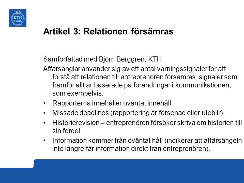 Artikel 3: Relationen försämras Samförfattad med Björn Berggren, KTH.