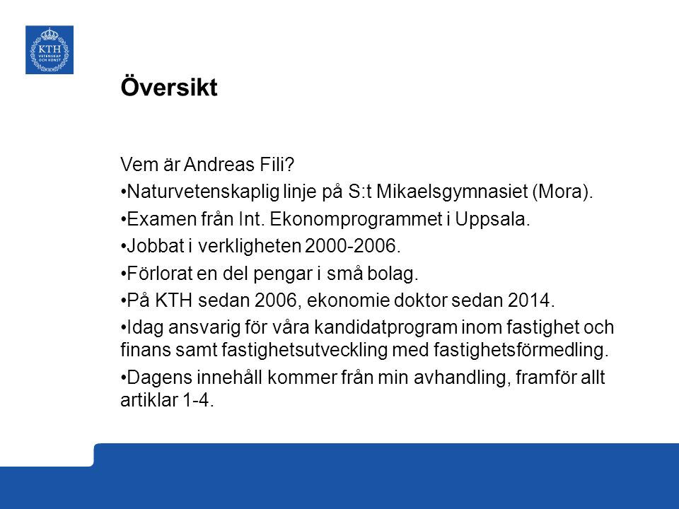 Översikt Vem är Andreas Fili. Naturvetenskaplig linje på S:t Mikaelsgymnasiet (Mora).