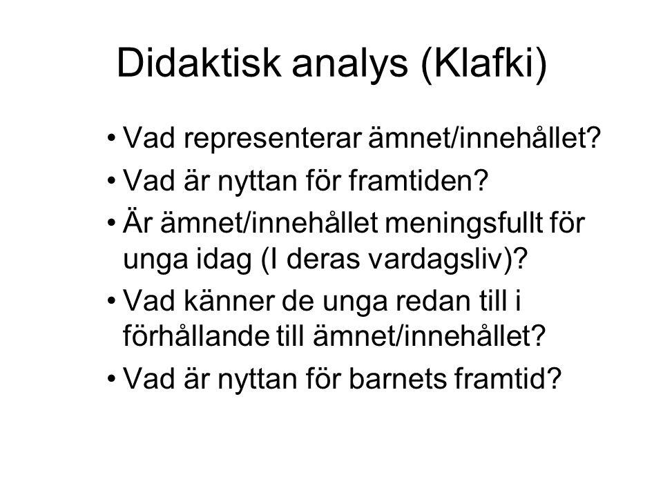 Didaktisk analys (Klafki) Vad representerar ämnet/innehållet.