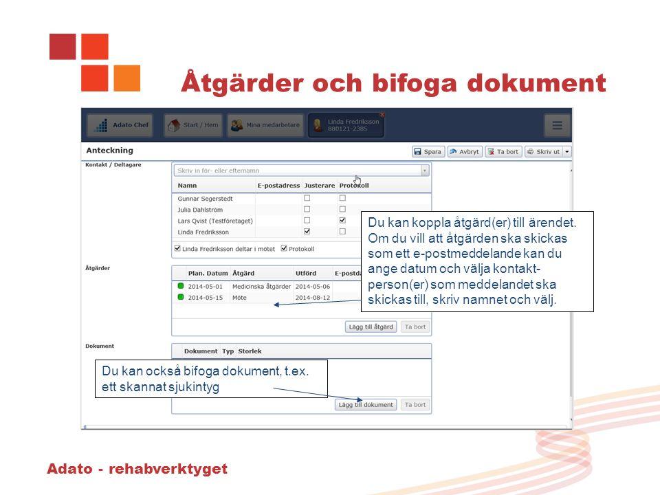 Adato - rehabverktyget Åtgärder och bifoga dokument Du kan koppla åtgärd(er) till ärendet.