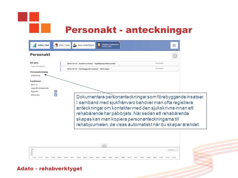 Personakt - anteckningar Adato - rehabverktyget Dokumentera personanteckningar som förebyggande insatser.
