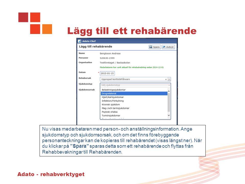 Adato - rehabverktyget Lägg till ett rehabärende Nu visas medarbetaren med person- och anställningsinformation.
