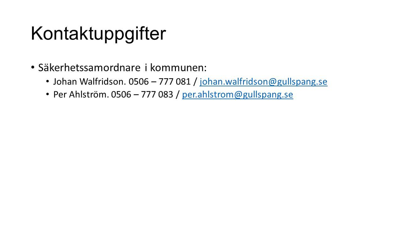 Kontaktuppgifter Säkerhetssamordnare i kommunen: Johan Walfridson.