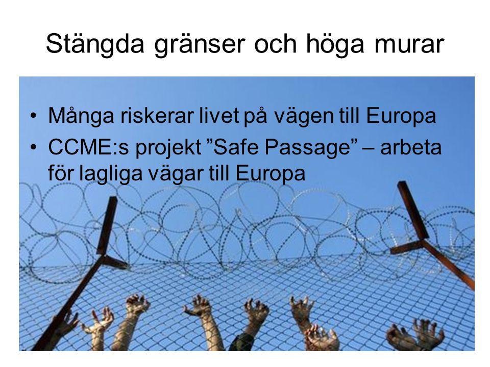 Stängda gränser och höga murar Många riskerar livet på vägen till Europa CCME:s projekt Safe Passage – arbeta för lagliga vägar till Europa
