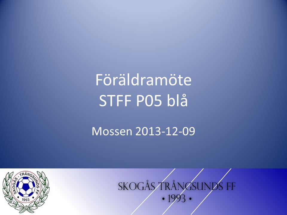 Föräldramöte STFF P05 blå Mossen 2013-12-09