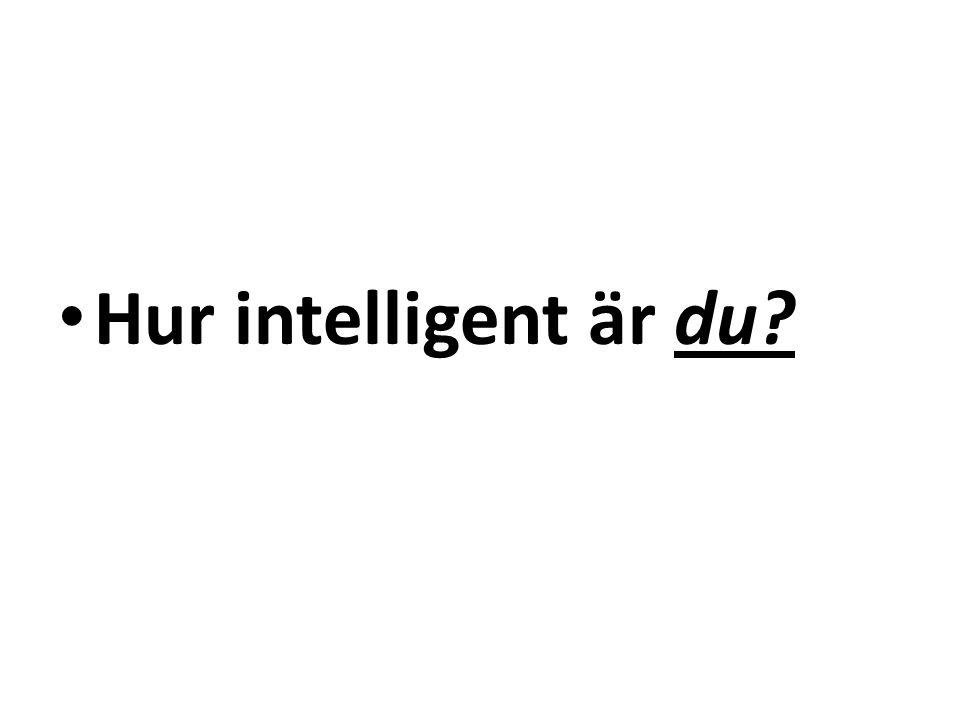 Hur intelligent är du