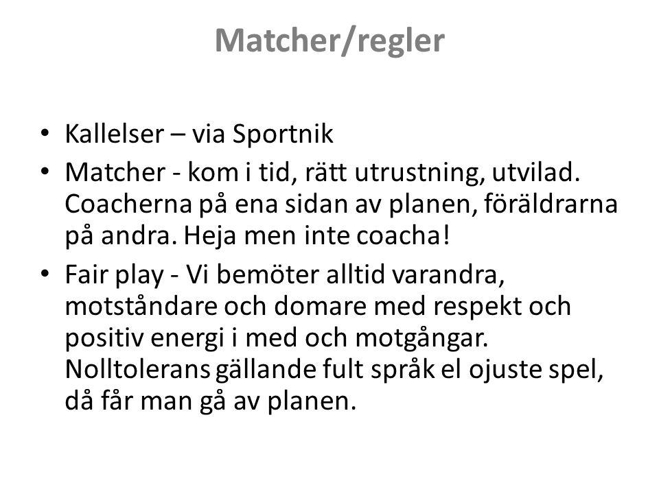 Matcher/regler Kallelser – via Sportnik Matcher - kom i tid, rätt utrustning, utvilad.