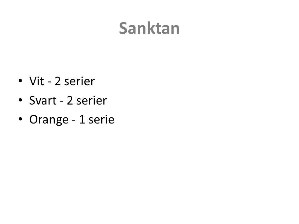 Sanktan Vit - 2 serier Svart - 2 serier Orange - 1 serie