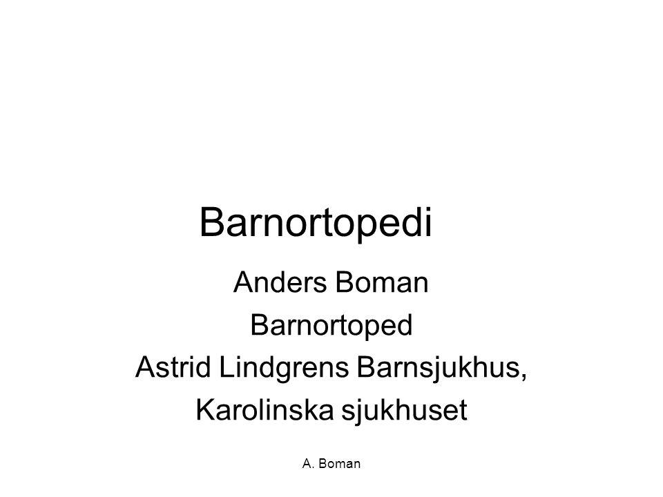 A. Boman Barnortopedi Anders Boman Barnortoped Astrid Lindgrens Barnsjukhus, Karolinska sjukhuset