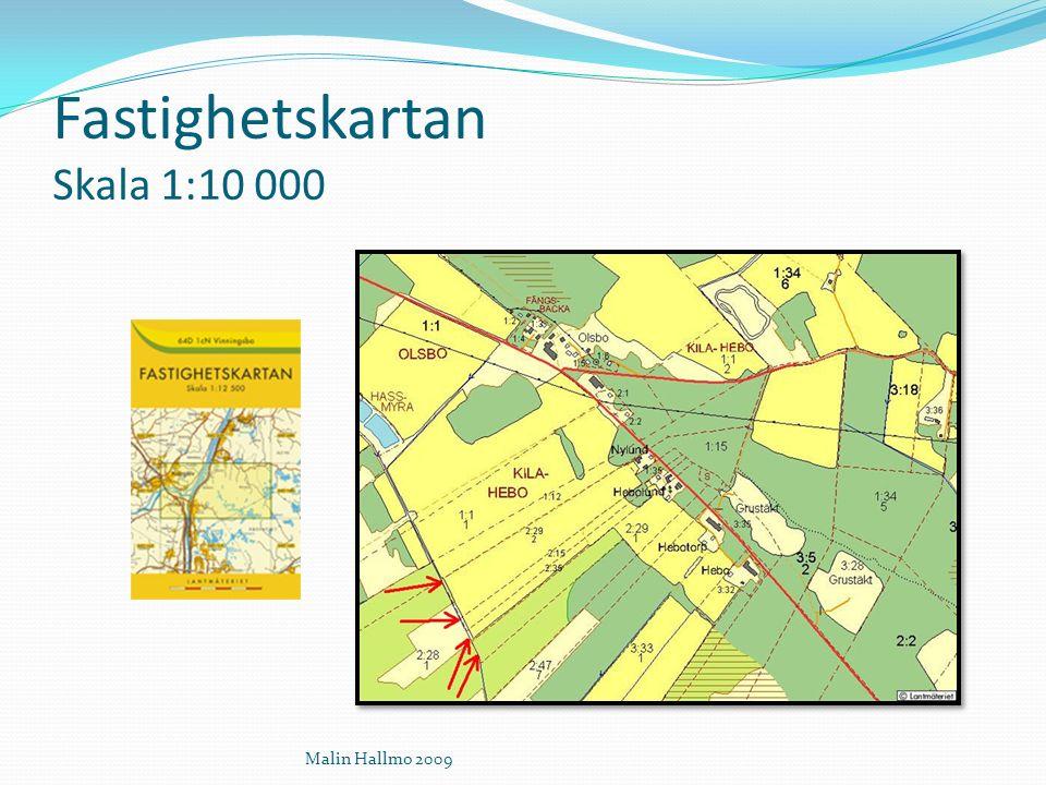 Fastighetskartan Skala 1:10 000 Malin Hallmo 2009
