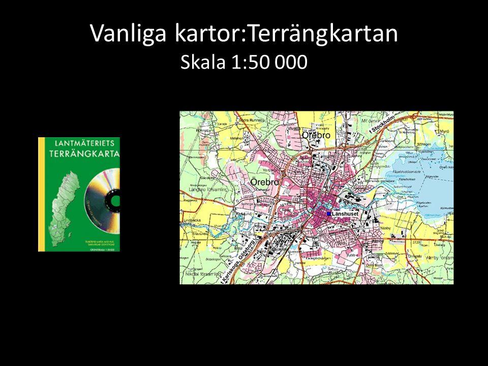 Vanliga kartor:Terrängkartan Skala 1:50 000