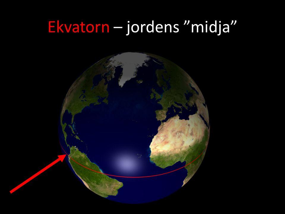 "Ekvatorn – jordens ""midja"""