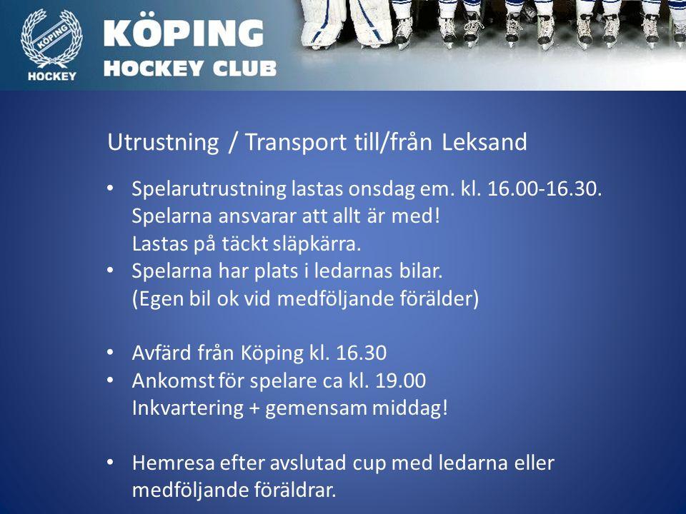 Utrustning / Transport till/från Leksand Spelarutrustning lastas onsdag em.