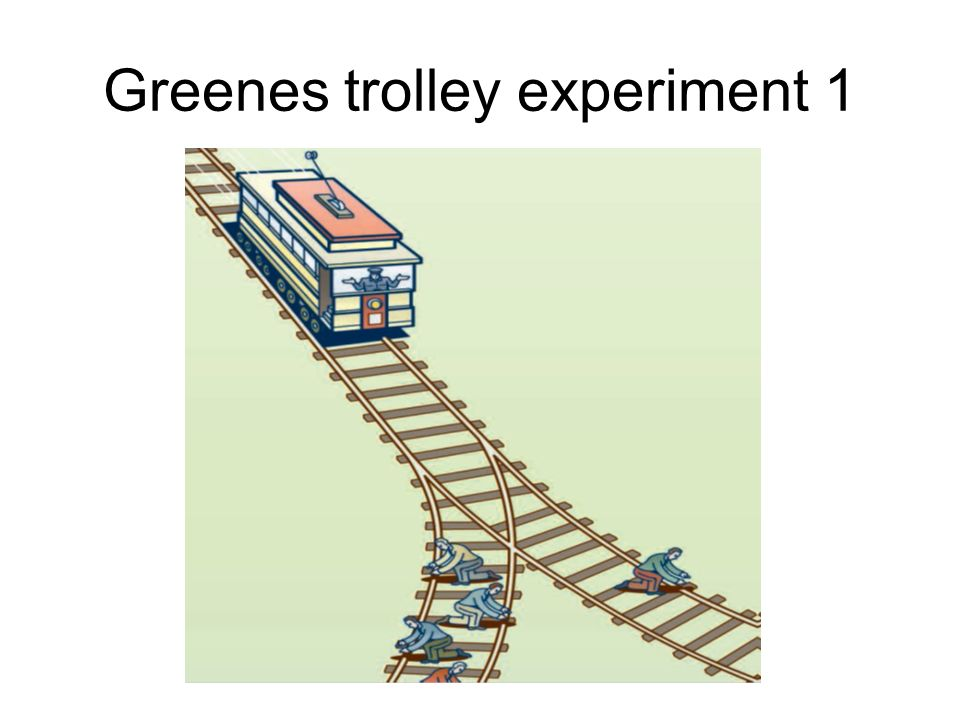 Greenes trolley experiment 1
