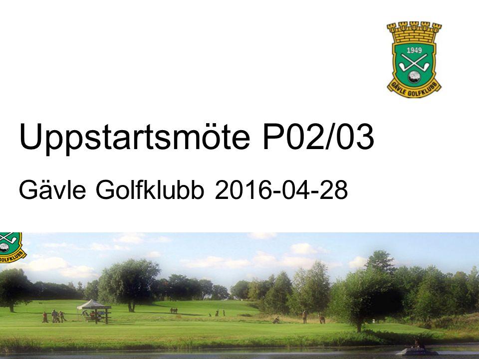 Uppstartsmöte P02/03 Gävle Golfklubb 2016-04-28