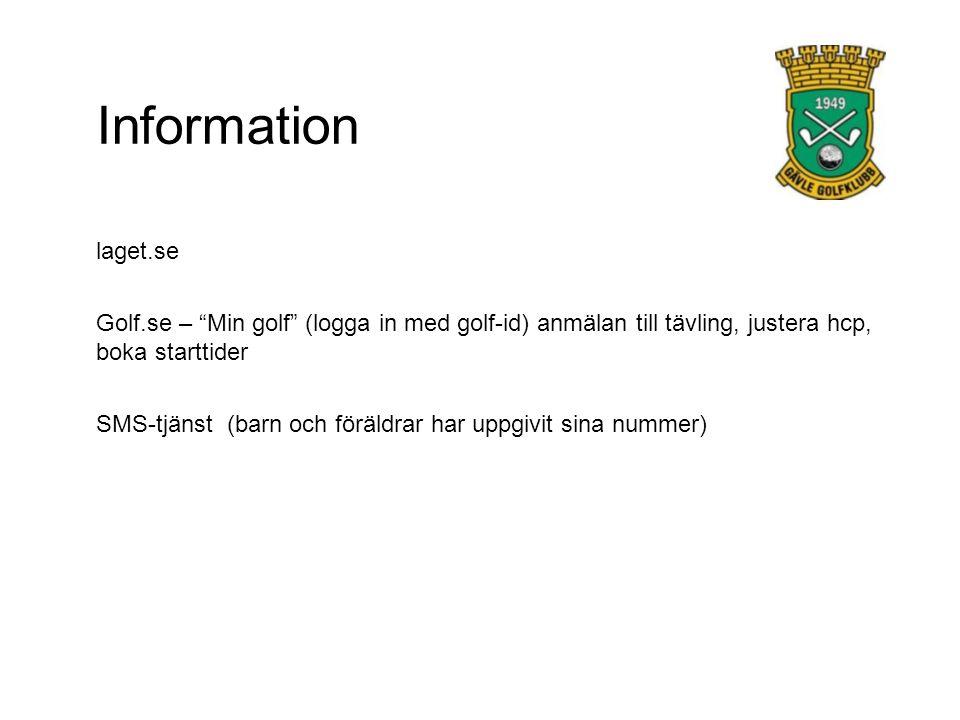 """Information laget.se Golf.se – """"Min golf"""" (logga in med golf-id) anmälan till tävling, justera hcp, boka starttider SMS-tjänst (barn och föräldrar har"""