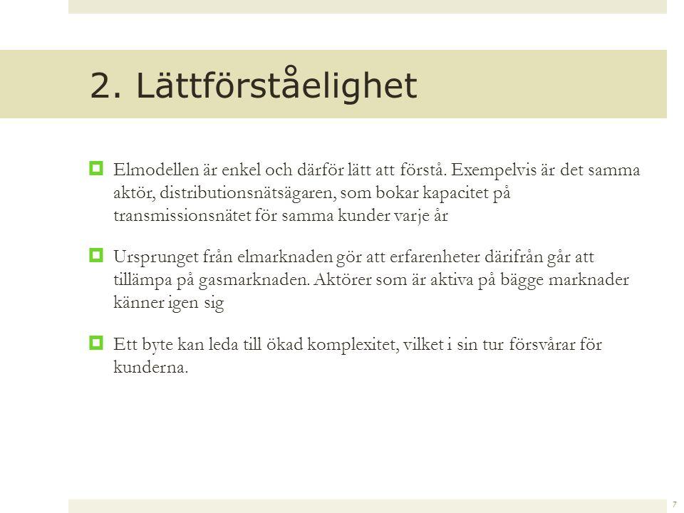 7 2. Lättförståelighet  Elmodellen är enkel och därför lätt att förstå.
