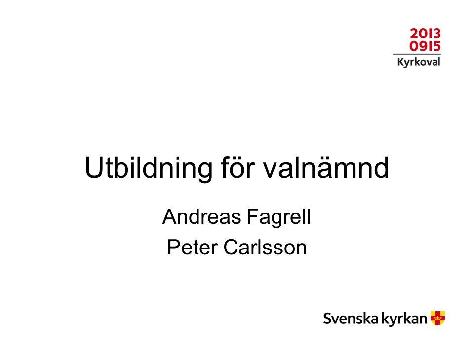 Utbildning för valnämnd Andreas Fagrell Peter Carlsson
