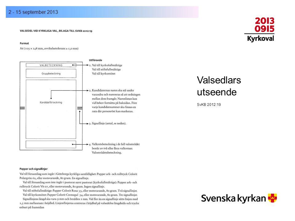 Valsedlars utseende 2 - 15 september 2013 SvKB 2012:19