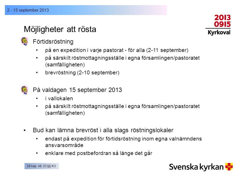 Möjligheter att rösta 2 - 15 september 2013 Förtidsröstning på en expedition i varje pastorat - för alla (2-11 september) på särskilt röstmottagningss