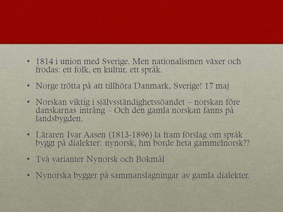 1814 i union med Sverige.