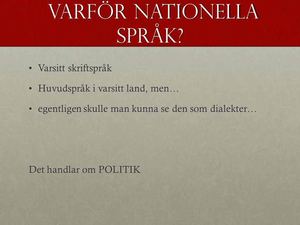 Varför nationella språk. Varför nationella språk.