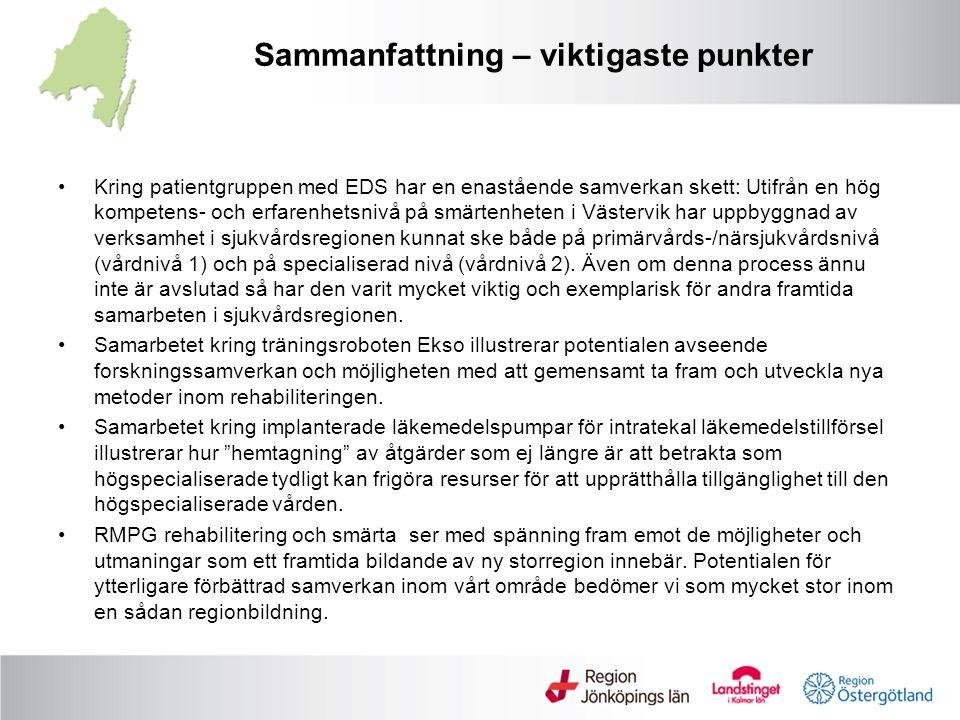 Sammanfattning – viktigaste punkter Kring patientgruppen med EDS har en enastående samverkan skett: Utifrån en hög kompetens- och erfarenhetsnivå på smärtenheten i Västervik har uppbyggnad av verksamhet i sjukvårdsregionen kunnat ske både på primärvårds-/närsjukvårdsnivå (vårdnivå 1) och på specialiserad nivå (vårdnivå 2).