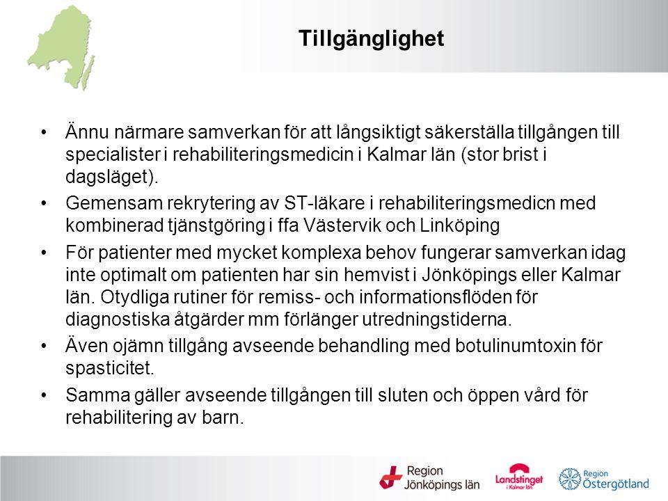 Tillgänglighet Ännu närmare samverkan för att långsiktigt säkerställa tillgången till specialister i rehabiliteringsmedicin i Kalmar län (stor brist i dagsläget).