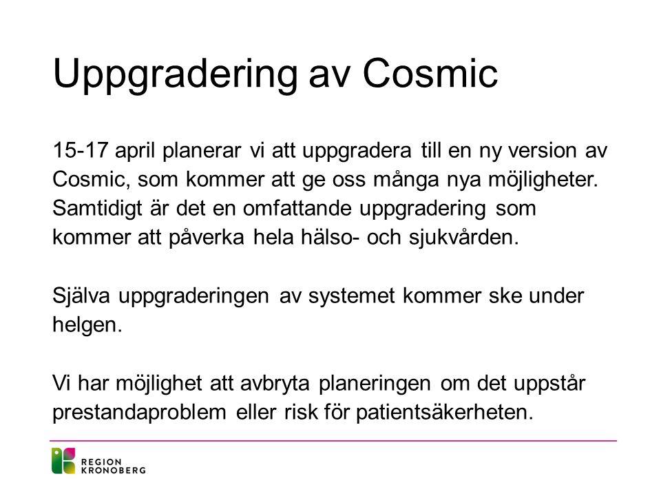 Uppgradering av Cosmic 15-17 april planerar vi att uppgradera till en ny version av Cosmic, som kommer att ge oss många nya möjligheter.