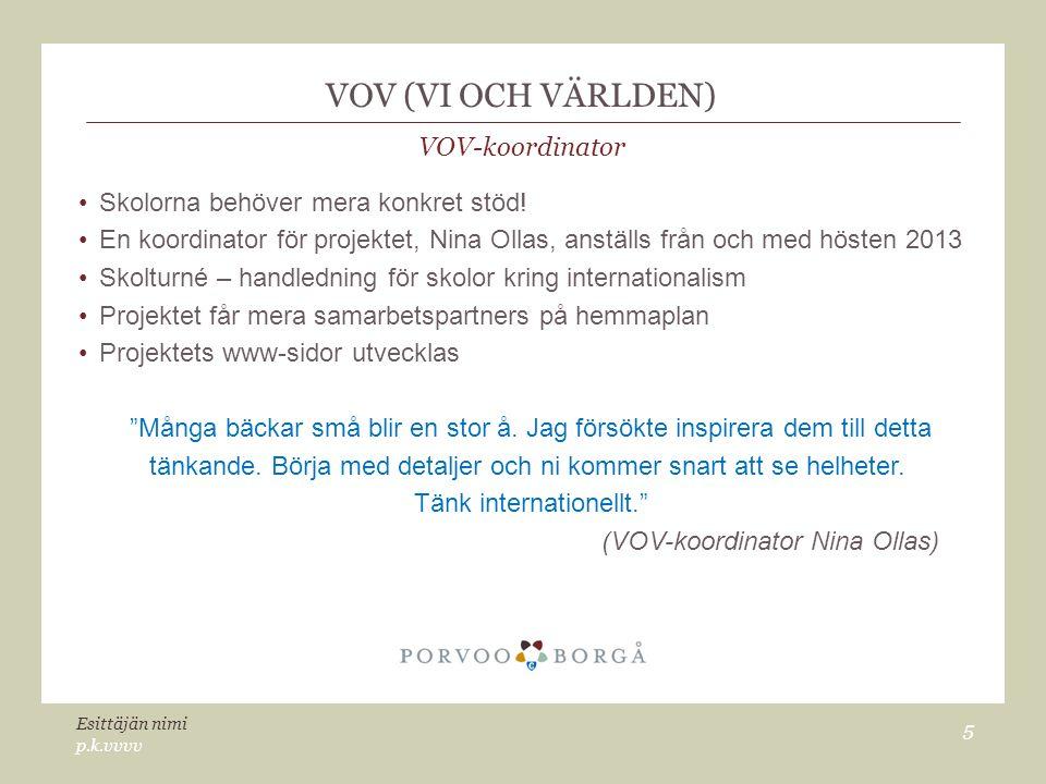 VOV (VI OCH VÄRLDEN) Samarbetspartners Haaga-Helia Campus i Borgå Utländska studerande besöker skolor.